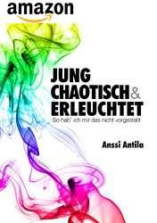 Jung, chaotisch und erleuchtet